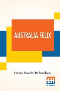 Australia Felix, Henry Handel Richardson обложка-превью