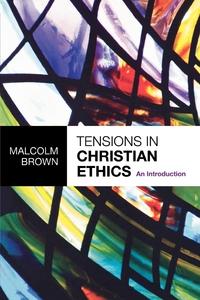 Книга под заказ: «Tensions in Christian Ethics»