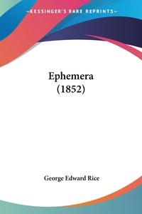 Ephemera (1852), George Edward Rice обложка-превью