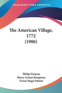Книга под заказ: «The American Village, 1772 (1906)»
