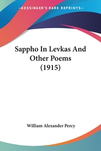 Sappho In Levkas And Other Poems (1915), William Alexander Percy обложка-превью