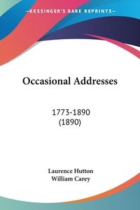 Occasional Addresses: 1773-1890 (1890), Laurence Hutton, William Carey обложка-превью