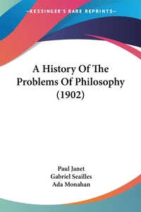 A History Of The Problems Of Philosophy (1902), Paul Janet, Gabriel Seailles обложка-превью