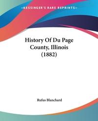 History Of Du Page County, Illinois (1882), Rufus Blanchard обложка-превью