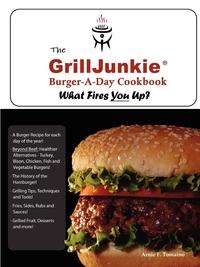 Книга под заказ: «The GrillJunkie Burger-A-Day Cookbook»