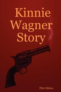 Книга под заказ: «Kinnie Wagner Story»