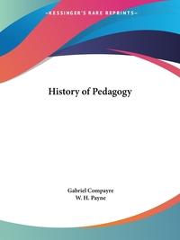History of Pedagogy, Gabriel Compayre обложка-превью