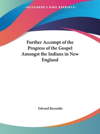Further Accompt of the Progress of the Gospel Amongst the Indians in New England, Edward Reynolds обложка-превью