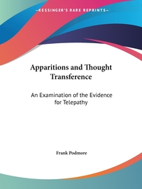 Apparitions and Thought Transference: An Examination of the Evidence for Telepathy, Frank Podmore обложка-превью