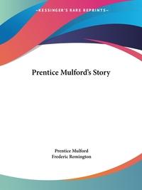 Prentice Mulford's Story, Prentice Mulford, Frederic Remington обложка-превью