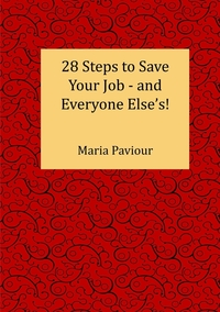 Книга под заказ: «28 Steps to Save Your Job - And Everyone  Else's!»