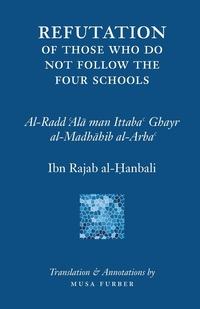 Книга под заказ: «Ibn Rajab's Refutation of Those Who Do Not Follow The Four Schools»