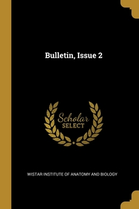 Bulletin, Issue 2, Wistar Institute of Anatomy and Biology обложка-превью