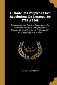 Книга под заказ: «Histoire Des Peuples Et Des Révolutions De L'europe, De 1789 À 1849»