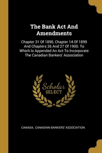 Книга под заказ: «The Bank Act And Amendments»