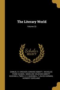 The Literary World; Volume 33, Samuel R. Crocker, Edward Abbott, Nicholas Paine Gilman обложка-превью