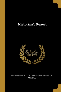 Historian's Report, National Society of the Colonial Dames O обложка-превью