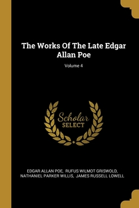 The Works Of The Late Edgar Allan Poe; Volume 4, Эдгар По, Griswold Rufus W, Willis Nathaniel Parker обложка-превью