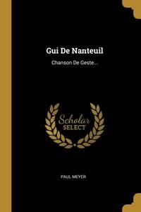 Gui De Nanteuil: Chanson De Geste..., Paul Meyer обложка-превью