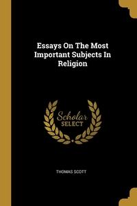 Essays On The Most Important Subjects In Religion, Thomas Scott обложка-превью
