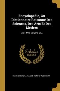 Encyclopédie, Ou Dictionnaire Raisonné Des Sciences, Des Arts Et Des Métiers: Mar - Mni, Volume 21..., Denis Diderot, Jean Le Rond d' Alembert обложка-превью