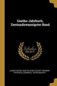 Goethe-Jahrbuch, Zweiundzwanzigster Band, Ludwig Geiger, Goethe-Gesellschaft (Weimar, Thuringia обложка-превью
