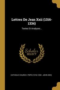 Lettres De Jean Xxii (1316-1334): Textes Et Analyses..., Catholic Church. Pope (1316-1334 : John обложка-превью