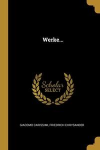 Werke..., Giacomo Carissimi, Friedrich Chrysander обложка-превью