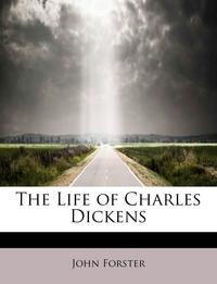Книга под заказ: «The Life of Charles Dickens»