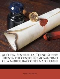 Книга под заказ: «All'erta, Sentinella. Terno Secco; Trenta per cento; 40 Giovannino o la morte; racconti Napoletani»