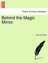 Книга под заказ: «Behind the Magic Mirror.»