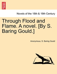 Книга под заказ: «Through Flood and Flame. a Novel. [By S. Baring Gould.]»