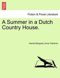 Книга под заказ: «A Summer in a Dutch Country House.»