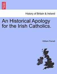Книга под заказ: «An Historical Apology for the Irish Catholics.»