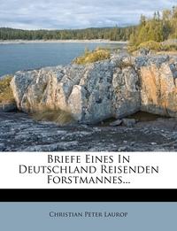 Книга под заказ: «Briefe Eines In Deutschland Reisenden Forstmannes...»