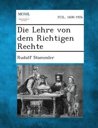 Книга под заказ: «Die Lehre Von Dem Richtigen Rechte»
