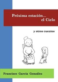 Книга под заказ: «Próxima estación el Cielo (tapa blanca)»