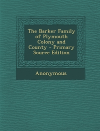 Книга под заказ: «The Barker Family of Plymouth Colony and County»