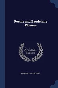 Poems and Baudelaire Flowers, John Collings Squire обложка-превью