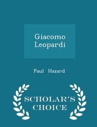 Книга под заказ: «Giacomo Leopardi - Scholar's Choice Edition»
