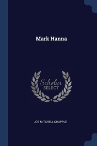 Mark Hanna, Joe Mitchell Chapple обложка-превью