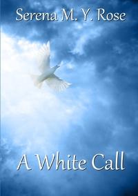 Книга под заказ: «A White Call»