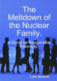 Книга под заказ: «The Meltdown of the Nuclear Family. A Guide for Responsible Parenting.»