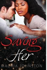 Книга под заказ: «Saving Her»