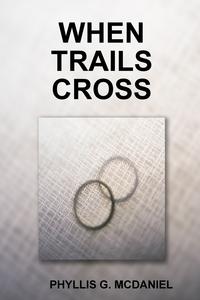 Книга под заказ: «WHEN TRAILS CROSS»