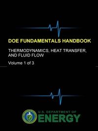 Книга под заказ: «DOE Fundamentals Handbook - Thermodynamics, Heat Transfer, and Fluid Flow (Volume 1 of 3)»