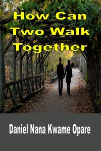 Книга под заказ: «How Can Two Walk Together»