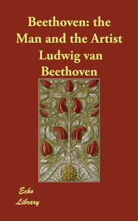 Beethoven: the Man and the Artist, Ludwig van Beethoven обложка-превью