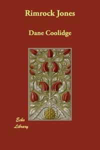 Rimrock Jones, Dane Coolidge обложка-превью