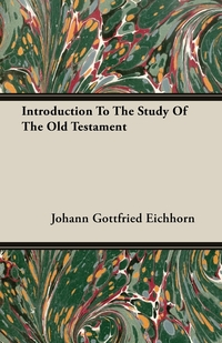 Introduction To The Study Of The Old Testament, Johann Gottfried Eichhorn обложка-превью